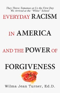 Cover Everyday Racism in America and the Power of Forgiveness