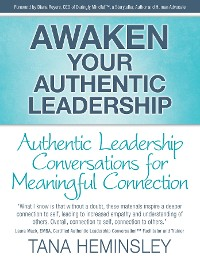 Cover Awaken Your Authentic Leadership - Authentic Leadership Conversations for Meaningful Connection