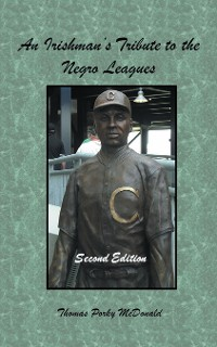 Cover An Irishman'S Tribute to the Negro Leagues
