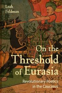 Cover On the Threshold of Eurasia