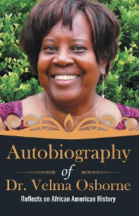 Cover Autobiography of Dr. Velma Osborne