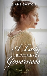 Cover Lady Becomes A Governess (Mills & Boon Historical) (The Governess Swap, Book 1)