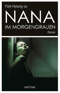 Cover Nana im Morgengrauen