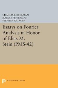 Cover Essays on Fourier Analysis in Honor of Elias M. Stein (PMS-42)