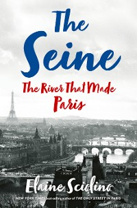 Cover The Seine: The River that Made Paris