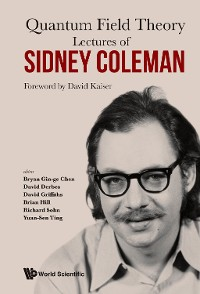 Cover Lectures of Sidney Coleman on Quantum Field Theory