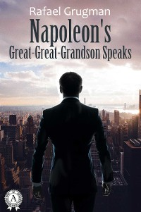 Cover Napoleon's Great-Great-Grandson Speaks