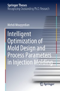 Cover Intelligent Optimization of Mold Design and Process Parameters in Injection Molding
