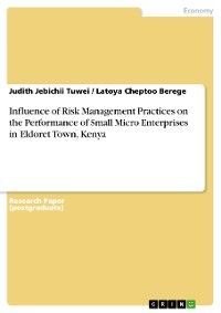 Cover Influence of Risk Management Practices on the Performance of Small Micro Enterprises in Eldoret Town, Kenya