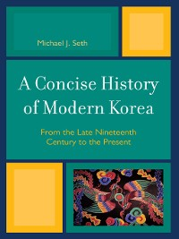 Cover A Concise History of Modern Korea