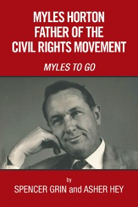 Cover Myles Horton Father of the Civil Rights Movement