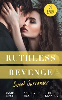 Cover Ruthless Revenge: Sweet Surrender: Seducing His Enemy's Daughter / Surrendering to the Vengeful Italian / Soldier Under Siege (Mills & Boon M&B)