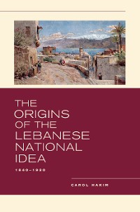 Cover The Origins of the Lebanese National Idea