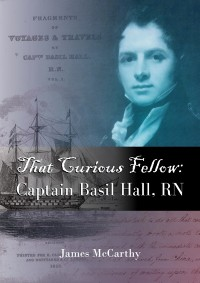 Cover That Curious Fellow Captain Basil Hall, RN