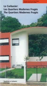 Cover Le Corbusier. Les Quartiers Modernes Fruges / The Quartiers Modernes Fruges