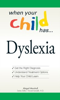 Cover When Your Child Has . . . Dyslexia
