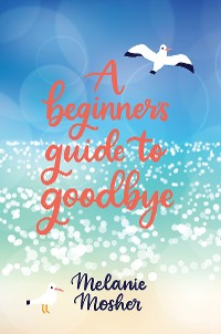 Cover A Beginner's Guide to Goodbye