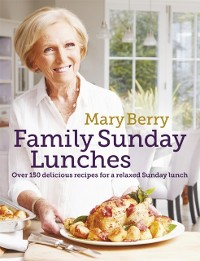 Cover Mary Berry's Family Sunday Lunches