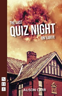 Cover The Last Quiz Night on Earth (NHB Modern Plays)