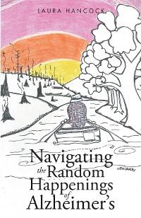 Cover Navigating the Random Happenings of Alzheimer's