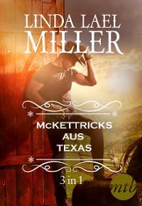 Cover Die McKettricks aus Texas (3-teilige Serie)