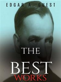 Cover Edgar A. Guest: The Best Works