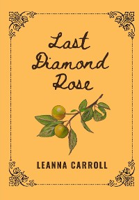 Cover LAST DIAMOND ROSE