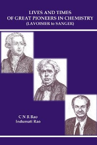 Cover Lives and Times of Great Pioneers in Chemistry