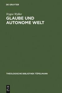 Cover Glaube und autonome Welt