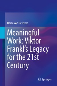Cover Meaningful Work: Viktor Frankl's Legacy for the 21st Century