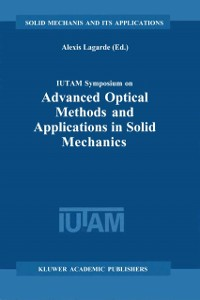 Cover IUTAM Symposium on Advanced Optical Methods and Applications in Solid Mechanics