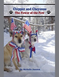 Cover Chipper and Cheyenne:  The Power of the Paw