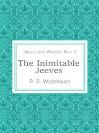 Cover The Inimitable Jeeves (Jeeves and Wooster Book 2)