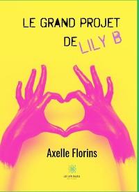 Cover Le grand projet de Lily B