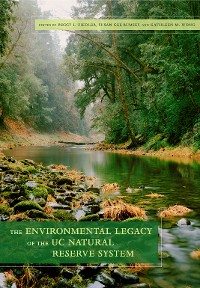 Cover The Environmental Legacy of the UC Natural Reserve System