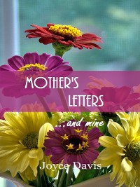 Cover Mother's Letters...and Mine
