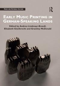 Cover Early Music Printing in German-Speaking Lands