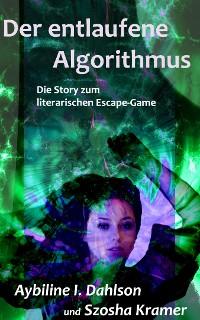 Cover Der entlaufene Algorithmus