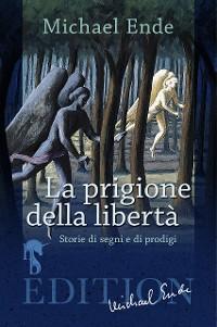 Cover La Prigione della Libertà