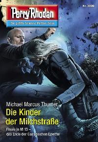 Cover Perry Rhodan 3099: Die Kinder der Milchstraße