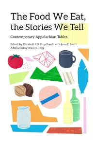 Cover The Food We Eat, the Stories We Tell