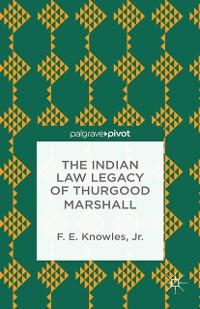 Cover The Indian Law Legacy of Thurgood Marshall