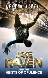 Cover Jake Raven And The Heists Of Opulence