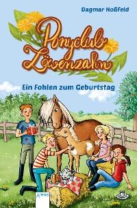 Cover Ponyclub Löwenzahn (2). Ein Fohlen zum Geburtstag