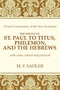 Cover The Epistle of St. Paul to Titus, Philemon, and the Hebrews
