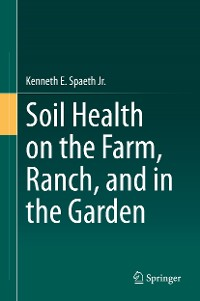 Cover Soil Health on the Farm, Ranch, and in the Garden