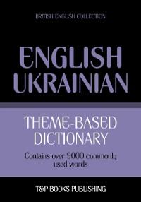 Cover Theme-Based Dictionary: British English-Ukrainian - 9000 words