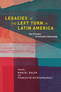 Cover Legacies of the Left Turn in Latin America