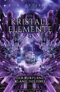 Cover Die Kristallelemente (Band 3): Der purpurne Klang des Eises