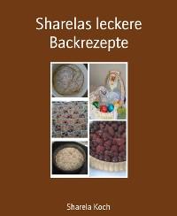 Cover Sharelas leckere Backrezepte